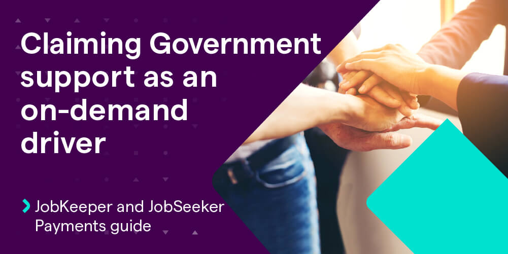 JobSeeker and JobKeeper – Government support payments for on-demand drivers