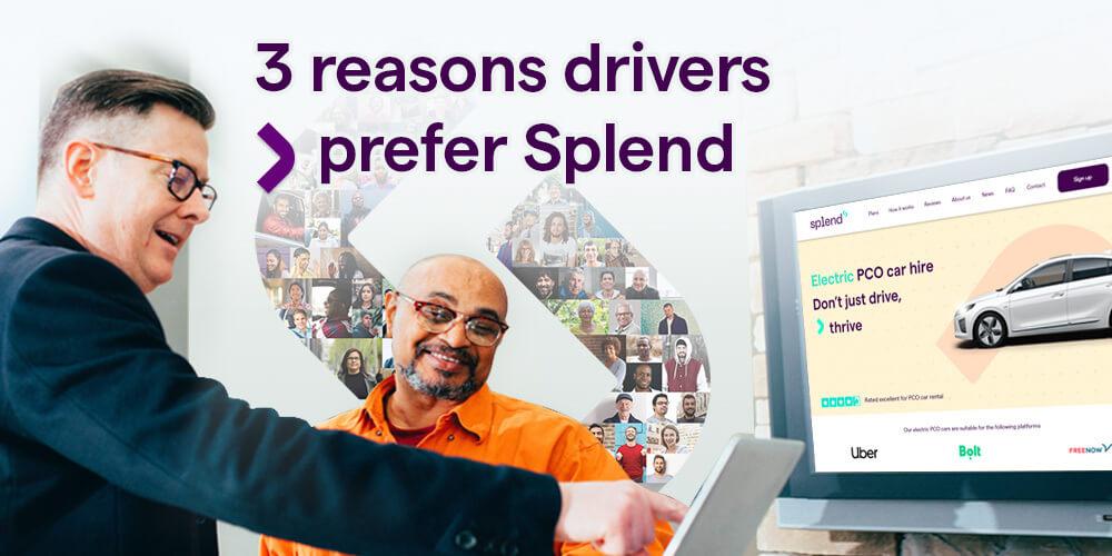 3 reasons drivers choose Splend