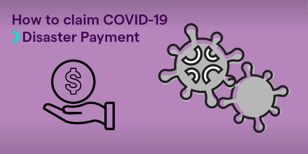 How to claim COVID-19 Pandemic Leave Disaster Payment